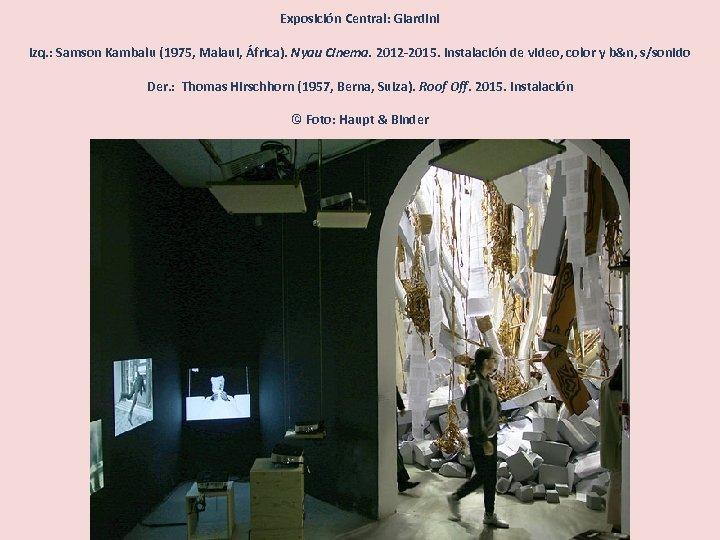 Exposición Central: Giardini Izq. : Samson Kambalu (1975, Malaui, África). Nyau Cinema. 2012 -2015.