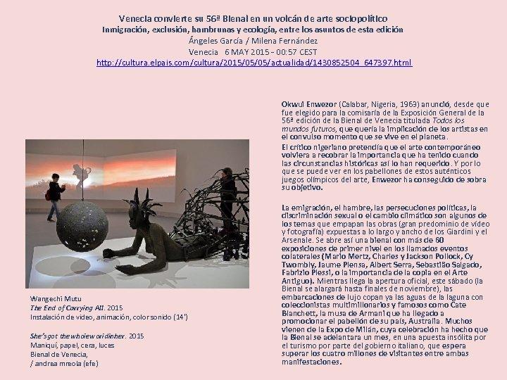 Venecia convierte su 56ª Bienal en un volcán de arte sociopolítico Inmigración, exclusión, hambrunas