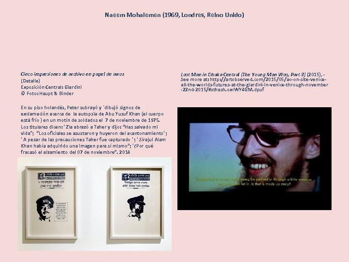 Naeem Mohaiemen (1969, Londres, Reino Unido) Cinco impresiones de archivo en papel de arroz