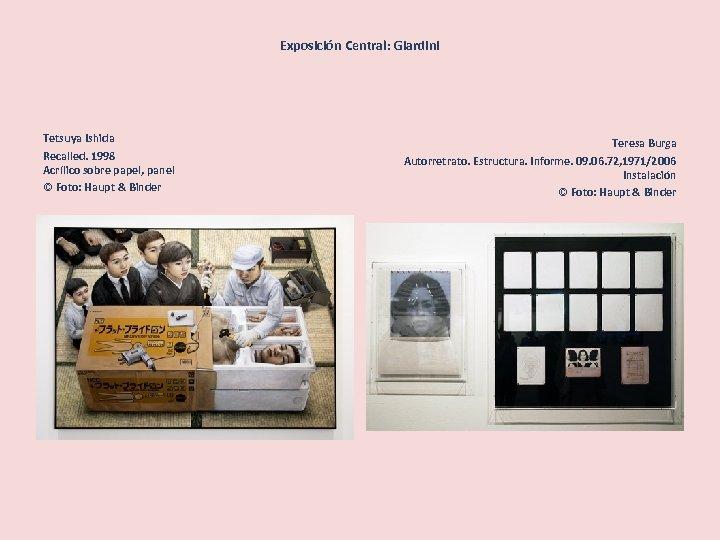 Exposición Central: Giardini Tetsuya Ishida Recalled. 1998 Acrílico sobre papel, panel © Foto: Haupt