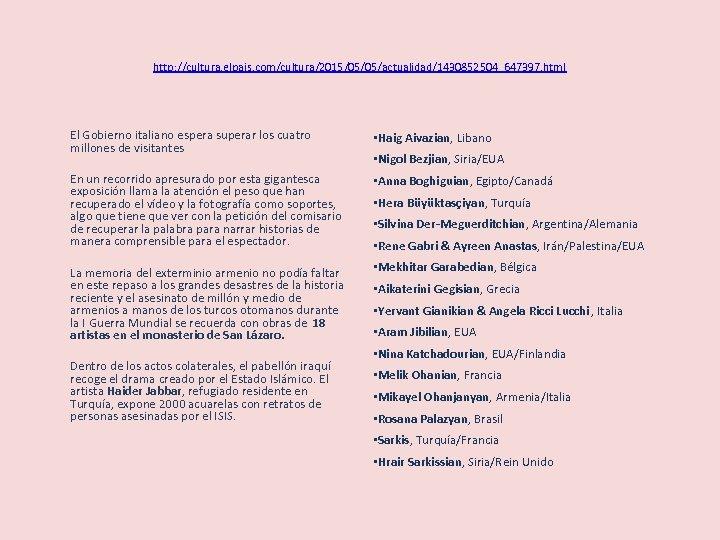 http: //cultura. elpais. com/cultura/2015/05/05/actualidad/1430852504_647397. html El Gobierno italiano espera superar los cuatro millones de