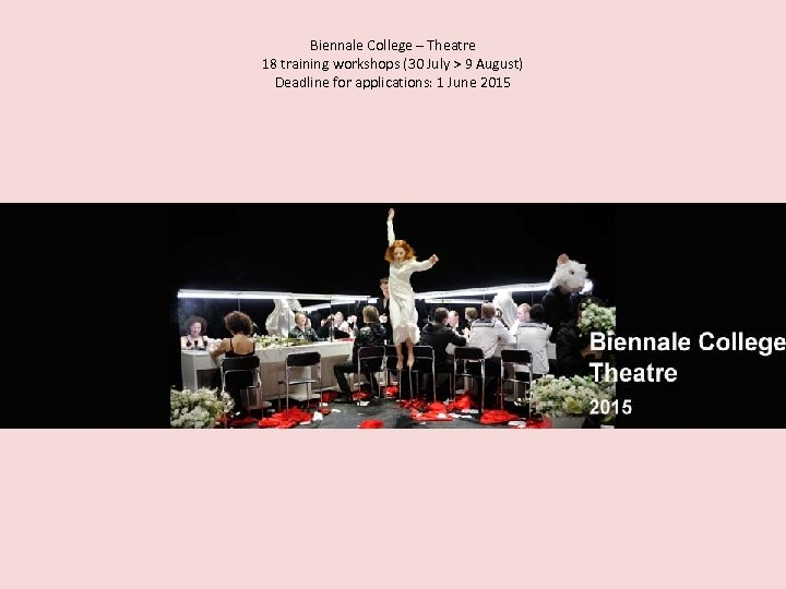 Biennale College – Theatre 18 training workshops (30 July > 9 August) Deadline for