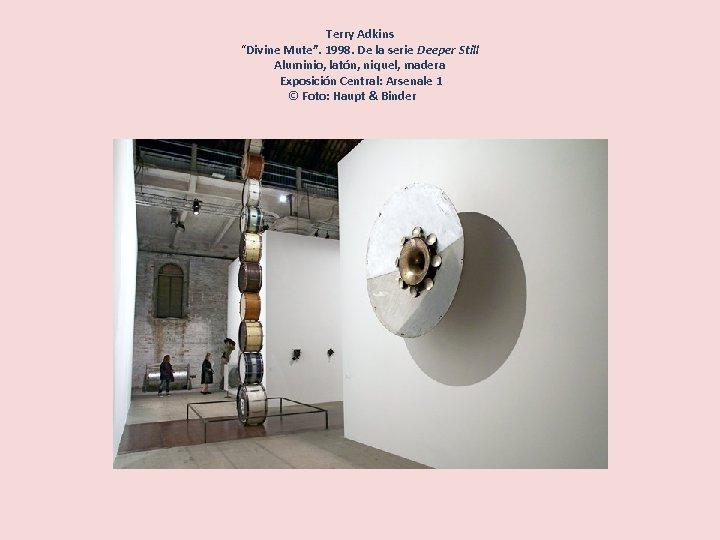 """Terry Adkins """"Divine Mute"""". 1998. De la serie Deeper Still Aluminio, latón, niquel,"""
