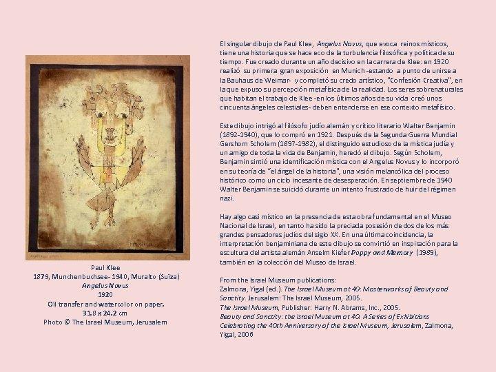 El singular dibujo de Paul Klee, Angelus Novus, que evoca reinos místicos, tiene una