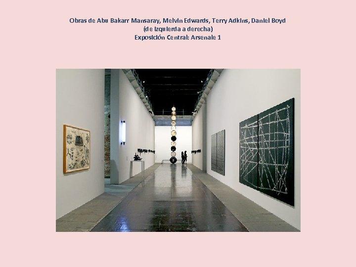 Obras de Abu Bakarr Mansaray, Melvin Edwards, Terry Adkins, Daniel Boyd (de izquierda a