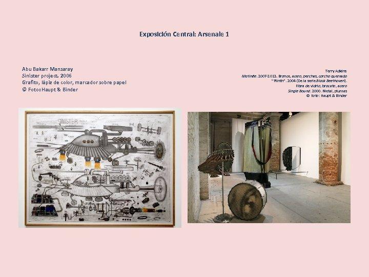Exposición Central: Arsenale 1 Abu Bakarr Mansaray Sinister project. 2006 Grafito, lápiz de color,