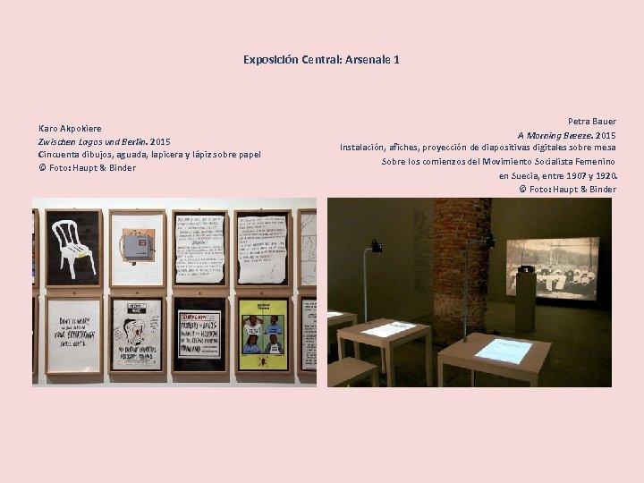 Exposición Central: Arsenale 1 Karo Akpokiere Zwischen Lagos und Berlin. 2015 Cincuenta dibujos, aguada,