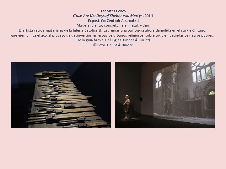 Theaster Gates Gone Are the Days of Shelter and Martyr. 2014 Exposición Central: Arsenale
