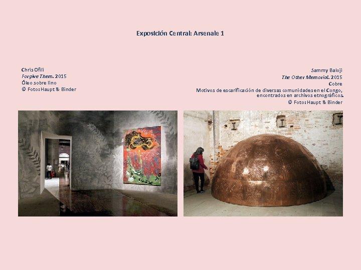 Exposición Central: Arsenale 1 Chris Ofili Forgive Them. 2015 Óleo sobre lino © Foto: