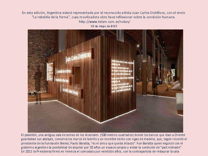 En esta edición, Argentina estará representada por el reconocido artista Juan Carlos Distéfano, con