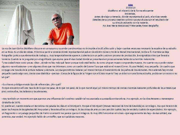 Arte 27/03/15 Distéfano: el misterio de la forma elocuente Entrevista. Antes de viajar a