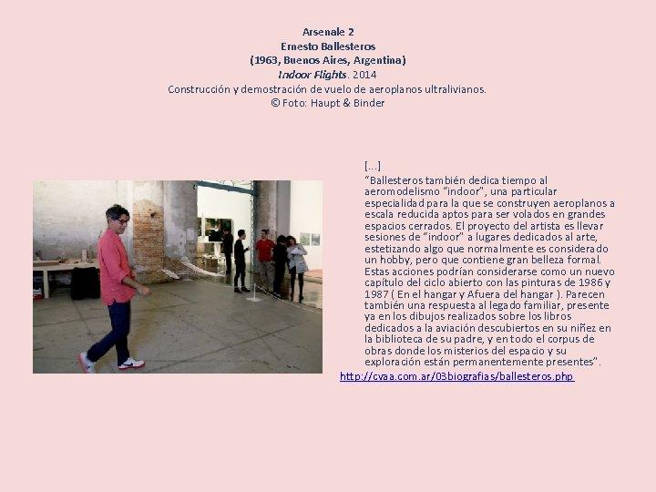 Arsenale 2 Ernesto Ballesteros (1963, Buenos Aires, Argentina) Indoor Flights. 2014 Construcción y demostración