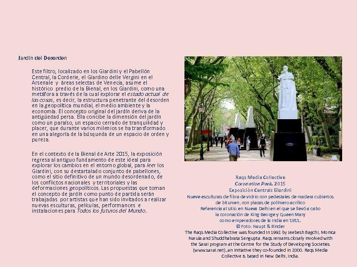 Jardín del Desorden Este filtro, localizado en los Giardini y el Pabellón Central, la