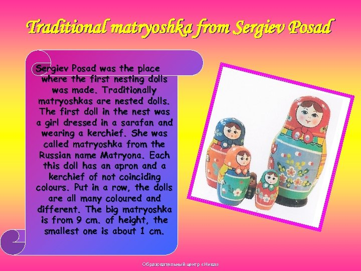 Traditional matryoshka from Sergiev Posad was the place where the first nesting dolls was