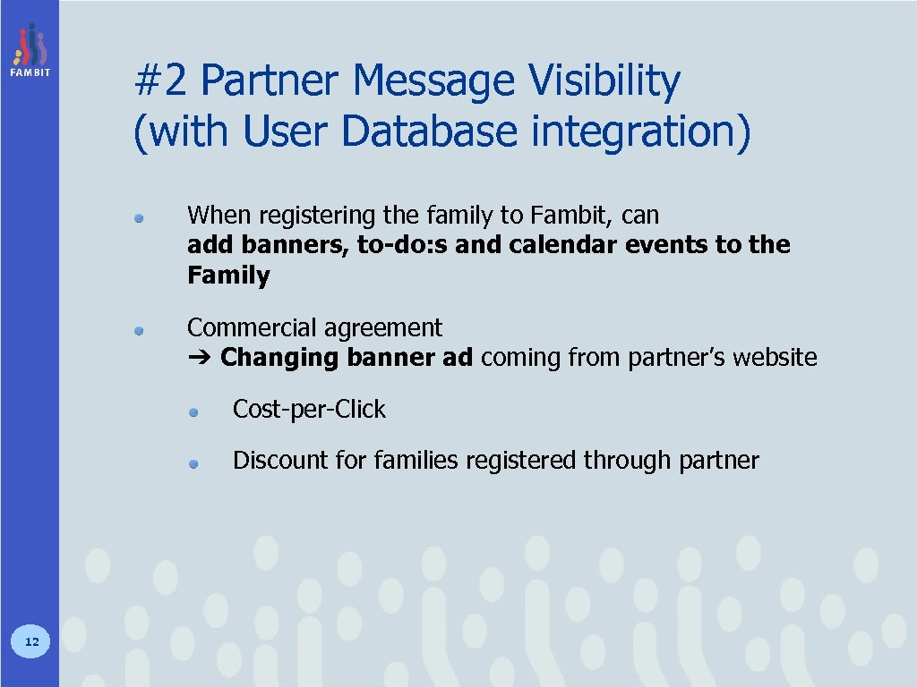 #2 Partner Message Visibility (with User Database integration) When registering the family to Fambit,