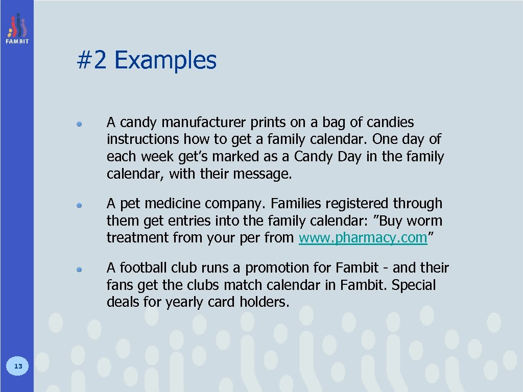 #2 Examples A candy manufacturer prints on a bag of candies instructions how to
