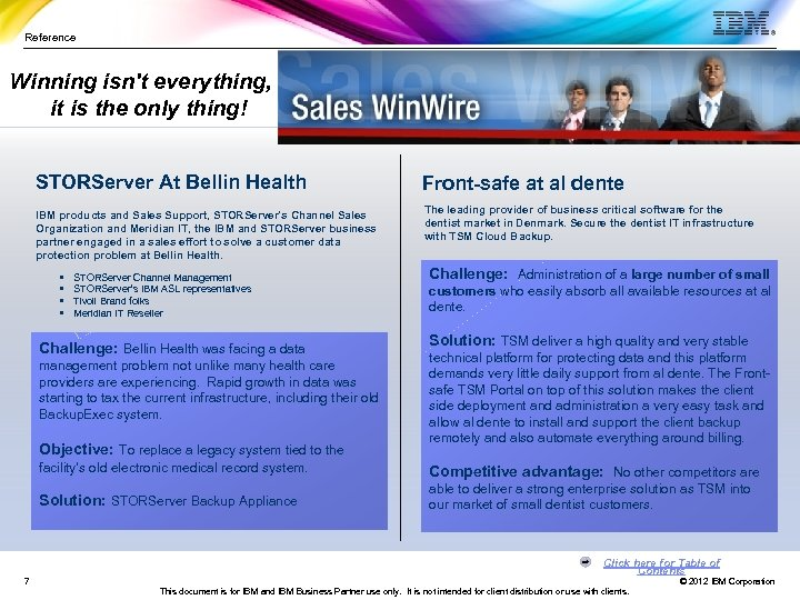 Reference Winning isn't everything, it is the only thing! Reference slide STORServer At Bellin