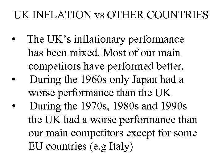 UK INFLATION vs OTHER COUNTRIES • The UK's inflationary performance has been mixed. Most