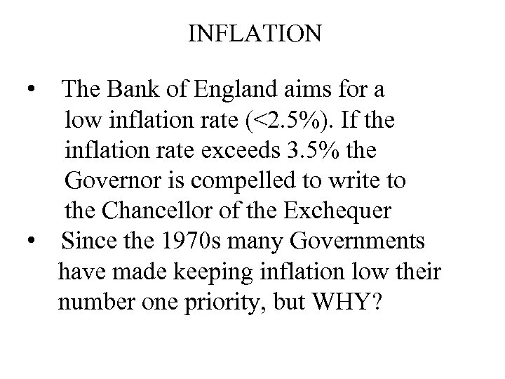 INFLATION • The Bank of England aims for a low inflation rate (<2. 5%).
