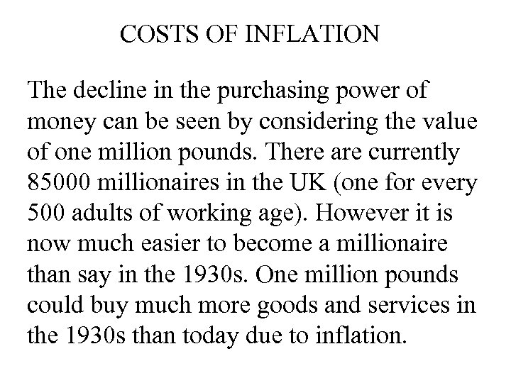 COSTS OF INFLATION The decline in the purchasing power of money can be seen