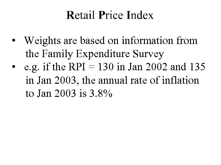• Weights are based on information from the Family Expenditure Survey • e.