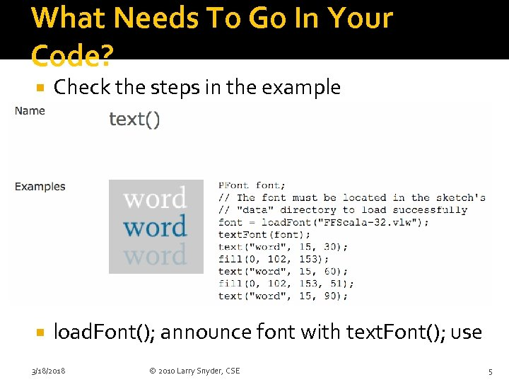 What Needs To Go In Your Code? Check the steps in the example load.