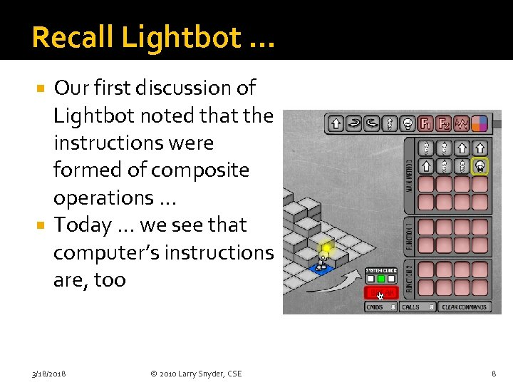 Recall Lightbot … Our first discussion of Lightbot noted that the instructions were formed