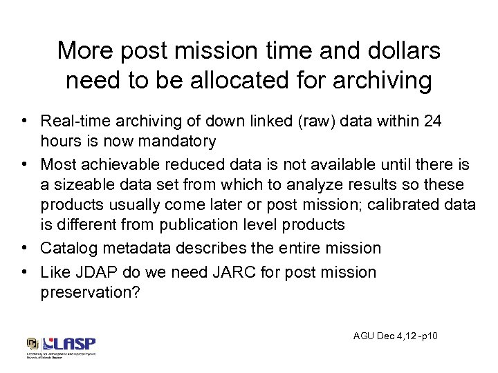 More post mission time and dollars need to be allocated for archiving • Real-time