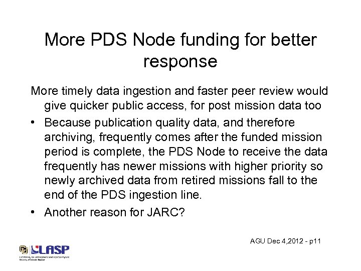More PDS Node funding for better response More timely data ingestion and faster peer