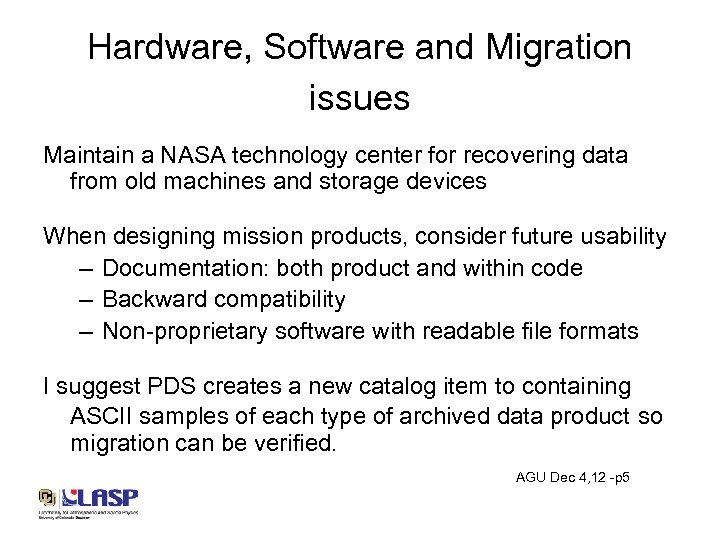 Hardware, Software and Migration issues Maintain a NASA technology center for recovering data from