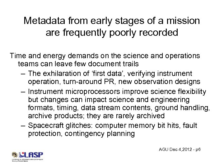 Metadata from early stages of a mission are frequently poorly recorded Time and energy
