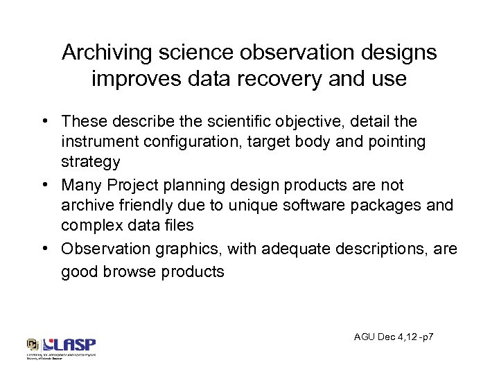 Archiving science observation designs improves data recovery and use • These describe the scientific