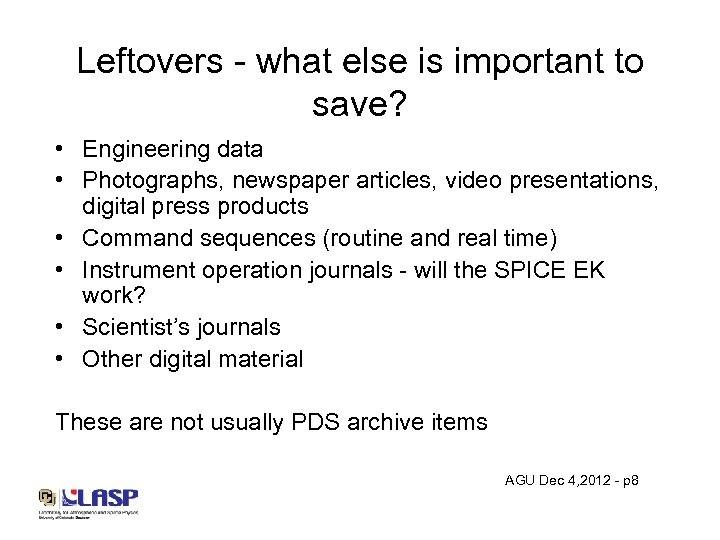Leftovers - what else is important to save? • Engineering data • Photographs, newspaper