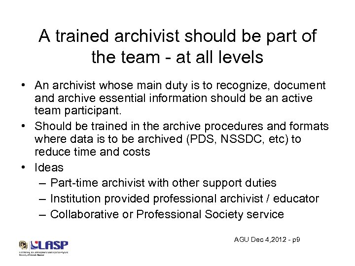A trained archivist should be part of the team - at all levels •