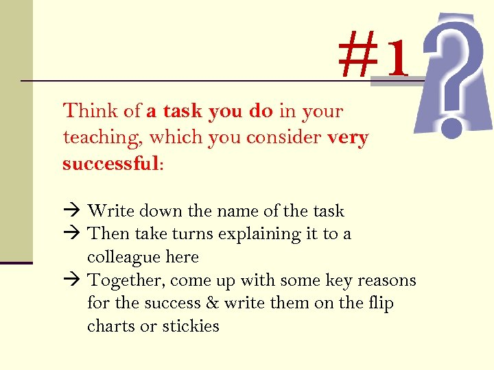 #1 Think of a task you do in your teaching, which you consider very