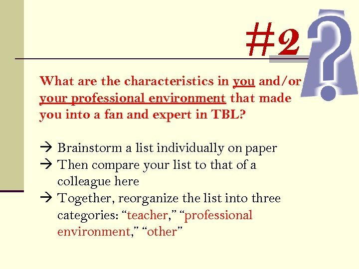 #2 What are the characteristics in you and/or your professional environment that made you