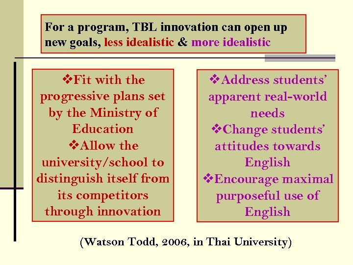 For a program, TBL innovation can open up new goals, less idealistic & more