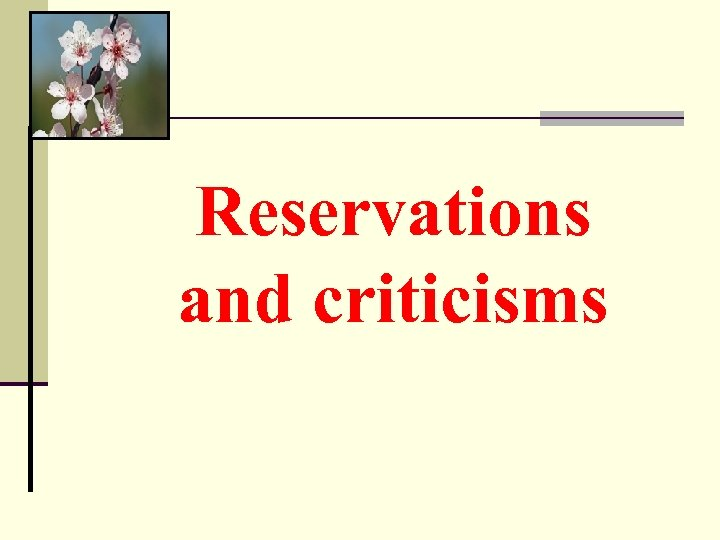 Reservations and criticisms