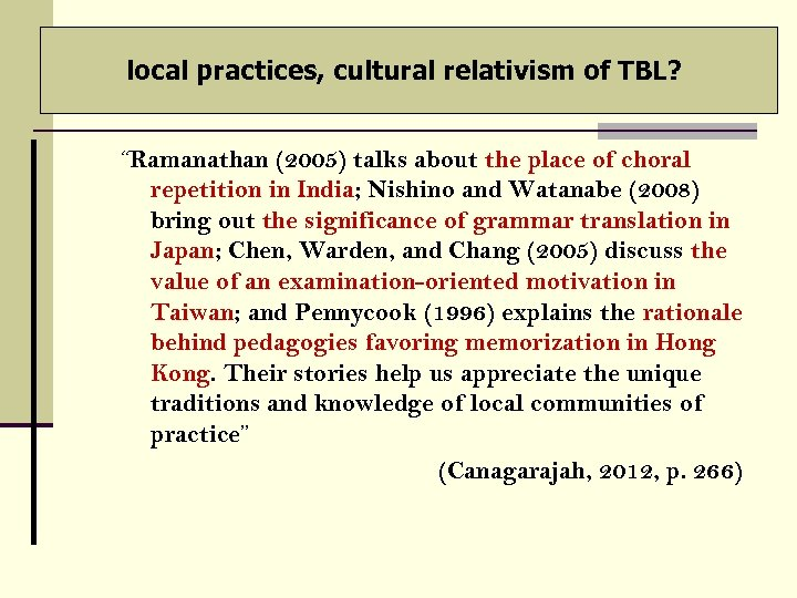 "local practices, cultural relativism of TBL? ""Ramanathan (2005) talks about the place of choral"