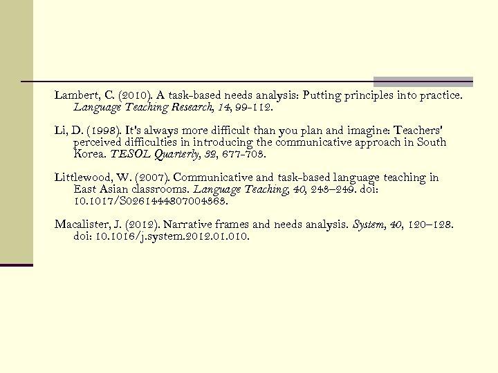 Lambert, C. (2010). A task-based needs analysis: Putting principles into practice. Language Teaching Research,