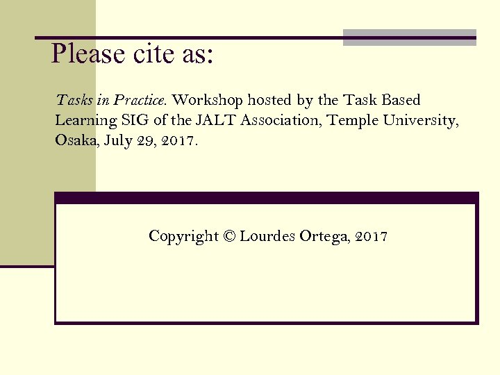 Please cite as: Tasks in Practice. Workshop hosted by the Task Based Learning SIG