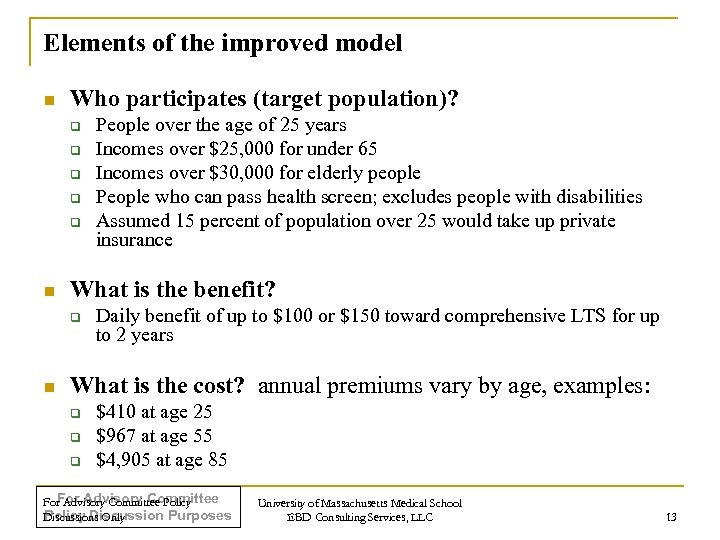 Elements of the improved model n Who participates (target population)? q q q n