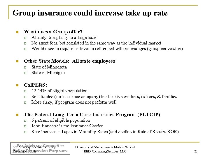 Group insurance could increase take up rate n What does a Group offer? q