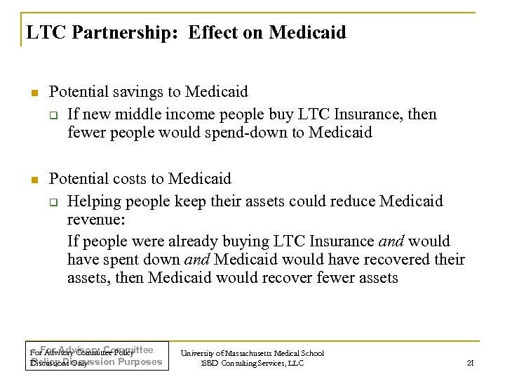 LTC Partnership: Effect on Medicaid n Potential savings to Medicaid q If new middle