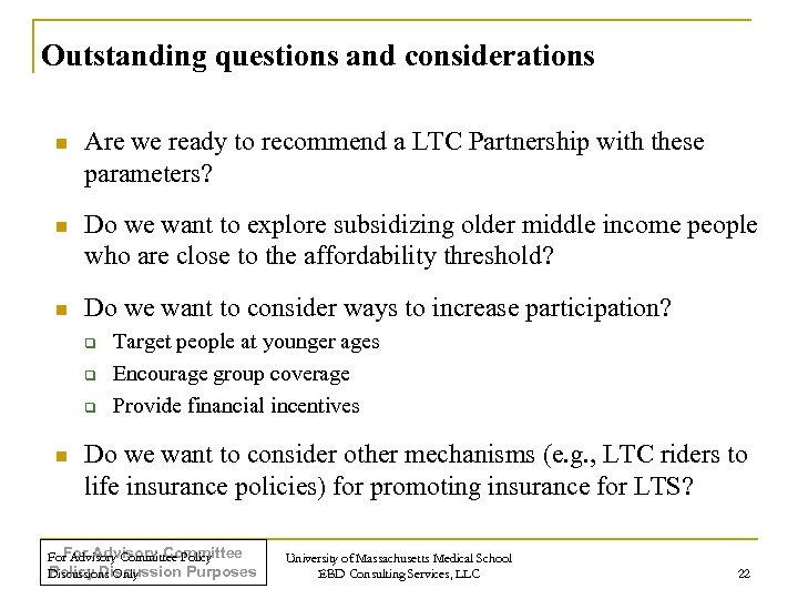 Outstanding questions and considerations n Are we ready to recommend a LTC Partnership with