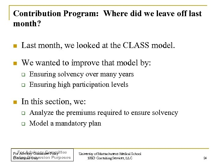 Contribution Program: Where did we leave off last month? n Last month, we looked