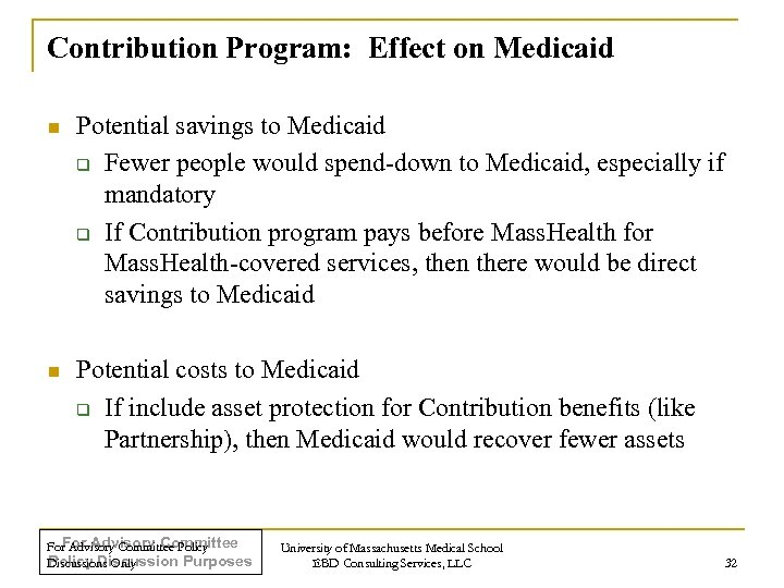 Contribution Program: Effect on Medicaid n Potential savings to Medicaid q Fewer people would