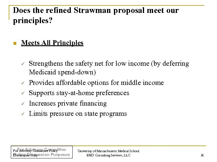Does the refined Strawman proposal meet our principles? n Meets All Principles ü ü