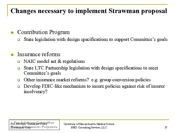 Changes necessary to implement Strawman proposal n Contribution Program q n State legislation with