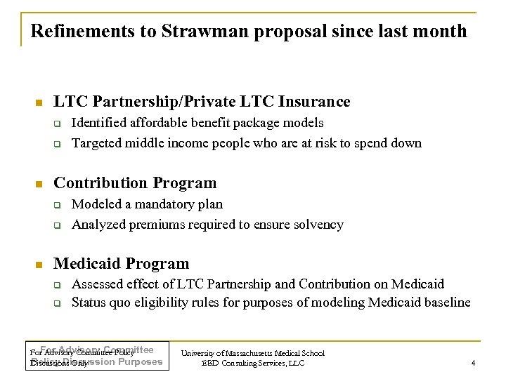 Refinements to Strawman proposal since last month n LTC Partnership/Private LTC Insurance q q